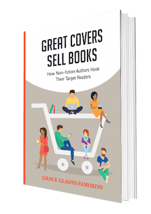 Great Covers Sell Books Manual by Grace Famoriyo